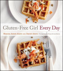 Gluten-Free Girl Every Day av Shauna James Ahern (Innbundet)
