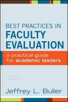 Best Practices in Faculty Evaluation av Jeffrey L. Buller (Innbundet)