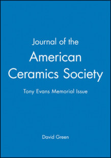 Journal of the American Ceramics Society: Tony Evans Memorial Issue av David Green (Heftet)