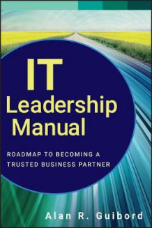 IT Leadership Manual av Alan R. Guibord (Innbundet)