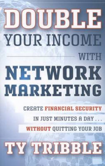 Double Your Income with Network Marketing av Ty Tribble (Heftet)