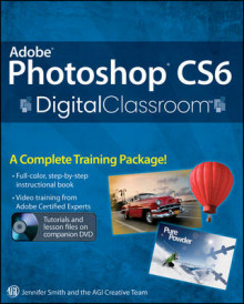 Adobe Photoshop CS6 Digital Classroom av Jennifer Smith og AGI Creative Team (Heftet)