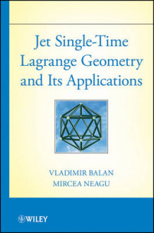 Jet Single-Time Lagrange Geometry and Its Applications av Vladimir Balan og Mircea Neagu (Innbundet)