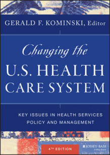 Changing the U.S. Health Care System av Gerald F. Kominski (Innbundet)
