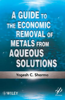 A Guide to the Economic Removal of Metals from Aqueous Solutions av Yogesh C. Sharma (Innbundet)