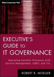 Executive's Guide to IT Governance av Robert R. Moeller (Innbundet)