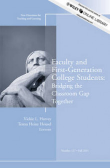 Faculty and First-Generation College Students 2011 av TL (Teaching and Learning) (Heftet)