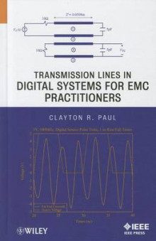 Transmission Lines in Digital Systems for EMC Practitioners av Clayton R. Paul (Innbundet)