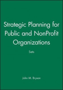 Strategic Planning for Public and NonProfit Organizations Sets av John M. Bryson (Heftet)