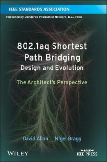 802.1aq Shortest Path Bridging Design and Evolution av David Allan og Nigel Bragg (Heftet)