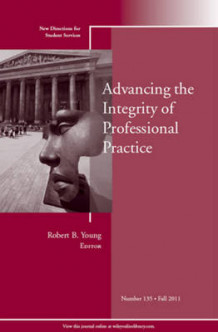 Advancing the Integrity of Professional Practice Summer 2011 (Heftet)