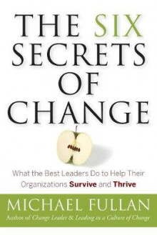 The Six Secrets of Change av Michael Fullan (Heftet)