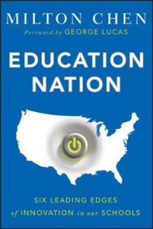 Education Nation av Milton Chen (Heftet)