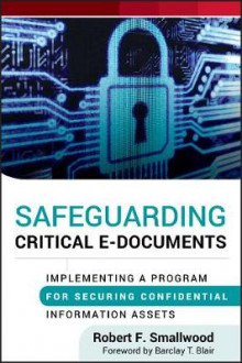 Safeguarding Critical E-Documents av Robert F. Smallwood (Innbundet)