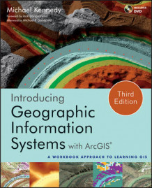 Introducing Geographic Information Systems with ArcGIS av Michael D. Kennedy og Michael F. Goodchild (Heftet)