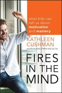 Fires in the Mind av Kathleen Cushman og The Students of What Kids Can Do (Heftet)