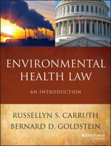 Environmental Health Law av Russelyn S. Carruth og Bernard D. Goldstein (Heftet)