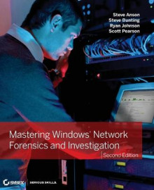 Mastering Windows Network Forensics and Investigation av Reynaldo Anzaldua, Steven Anson, Scott Pearson, Ryan Johnson og Steve Bunting (Heftet)