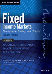 Fixed Income Markets av Moorad Choudhry, David Moskovic og Max Wong (Innbundet)
