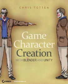 Game Character Creation with Blender and Unity av Chris Totten (Heftet)