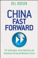 China Fast Forward av Bill Dodson (Innbundet)