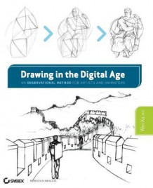 Drawing in the Digital Age av Wei Xu (Heftet)