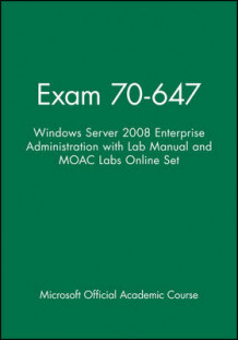 Exam 70-647 av Microsoft Official Academic Course (Heftet)