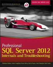 Professional SQL Server 2012 Internals and Troubleshooting av Amit Banerjee, Glenn Berry, Christian Bolton, Rob Farley, Justin Langford og Gavin Payne (Heftet)