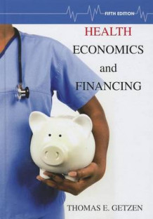 Health Economics and Financing av Thomas E. Getzen (Innbundet)