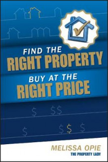 Find the Right Property, Buy at the Right Price av Melissa Opie (Heftet)