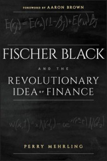 Fischer Black and the Revolutionary Idea of Finance av Perry Mehrling og Aaron Brown (Heftet)