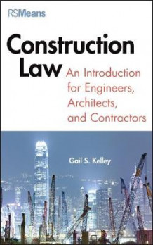 Construction Law av Gail Kelley (Innbundet)