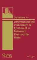 Guidelines for Determining the Probability of Ignition of a Released Flammable Mass av Center for Chemical Process Safety (CCPS) (Innbundet)
