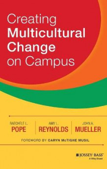 Creating Multicultural Change on Campus av Raechele L. Pope, Amy L. Reynolds og John A. Mueller (Innbundet)