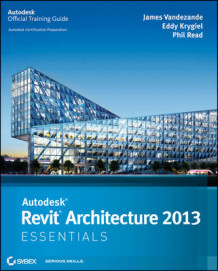 Autodesk Revit Architecture 2013 Essentials av James Vandezande, Eddy Krygiel og Phil Read (Heftet)
