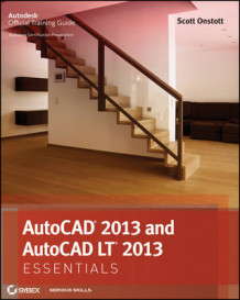 AutoCAD 2013 and AutoCAD LT 2013 Essentials av Scott Onstott (Heftet)