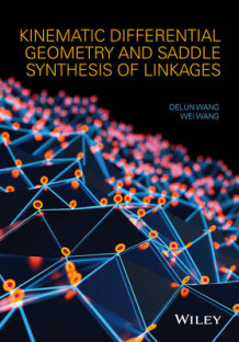Kinematic Differential Geometry and Saddle Synthesis of Linkages av Delan Wang og Wei Wang (Innbundet)