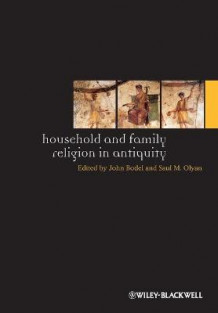 Household and Family Religion in Antiquity (Heftet)