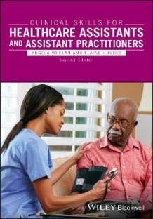 Clinical Skills for Healthcare Assistants and Assistant Practitioners (Heftet)