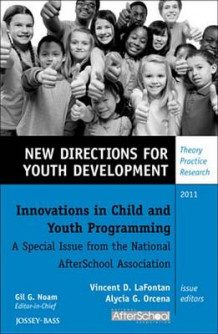 Innovations in Child and Youth Programming: A Special Issue from the National AfterSchool Association 2011 (Heftet)