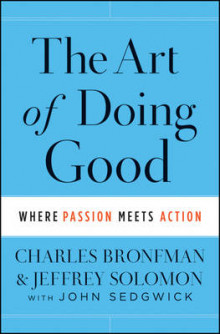 The Art of Doing Good av Charles Bronfman, Jeffrey R. Solomon og John Sedgwick (Innbundet)