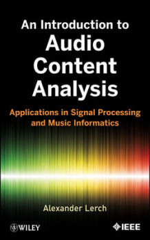An Introduction to Audio Content Analysis av Alexander Lerch (Innbundet)
