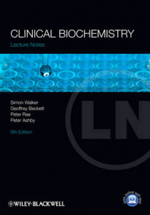 Lecture Notes Clinical Biochemistry av Simon W. Walker, Geoffrey J. Beckett, Peter Rae og Peter Ashby (Heftet)