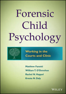 Forensic Child Psychology av Matthew Fanetti, William T. O'Donohue, Rachel N. Happel og Kresta N. Daly (Innbundet)