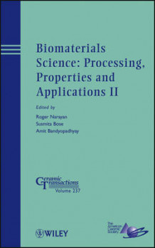Biomaterials Science: Processing, Properties and Applications II: II (Innbundet)