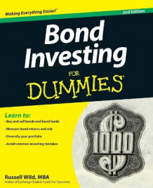Bond Investing For Dummies av Russell Wild (Heftet)