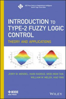 Introduction to Type-2 Fuzzy Logic Control av Jerry M. Mendel, Hani Hagras, Woei-Wan Tan, William W. Melek og Hao Ying (Innbundet)