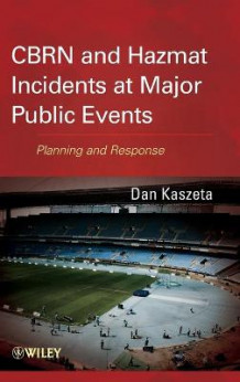 CBRN and Hazmat Incidents at Major Public Events av Dan Kaszeta (Innbundet)