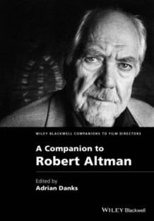 A Companion to Robert Altman av Adrian Danks (Innbundet)