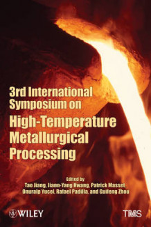 3rd International Symposium on High Temperature Metallurgical Processing (Innbundet)